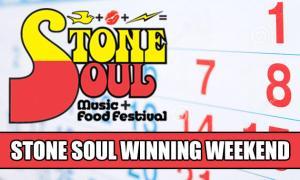 Stone Soul Winning Weekend